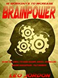 img - for 12 workouts to increase your brain power: 12 awesome workouts for your brain. book / textbook / text book