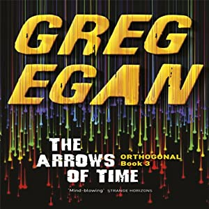 The Arrows of Time | [Greg Egan]