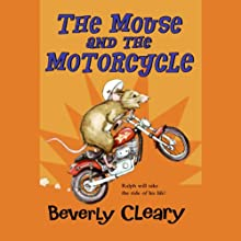 The Mouse and the Motorcycle (       UNABRIDGED) by Beverly Cleary Narrated by B. D. Wong