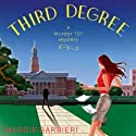 Third Degree: A Murder 101 Mystery, Book 5 Audiobook by Maggie Barbieri Narrated by Gayle Hendrix