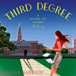 Third Degree: A Murder 101 Mystery, Book 5 (       UNABRIDGED) by Maggie Barbieri Narrated by Gayle Hendrix