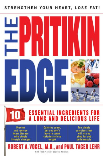 The Pritikin Edge: 10 Essential Ingredients for a Long and Delicious Life, DR. ROBERT A. VOGEL, PAUL TAGER LEHR