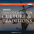 Learn Dutch: Discover Dutch Culture & Traditions Vortrag von  Innovative Language Learning LLC Gesprochen von:  Innovative Language Learning LLC