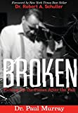 img - for BROKEN: Picking up the Pieces After the Fall book / textbook / text book