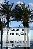 Amor de Perdição y O Que Fazem Mulheres (Portuguese Edition)