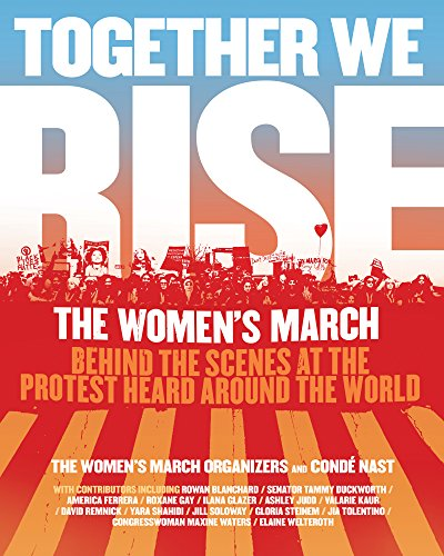 Book Cover: Together We Rise: Behind the Scenes at the Protest Heard Around the World