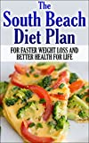img - for South Beach Diet: The South Beach Diet Plan for Faster Weight Loss and Better Health for Life (South Beach Diet, South Beach, South beach cookbook, Weight ... South beach recipes, PALEO, Gluten free) book / textbook / text book