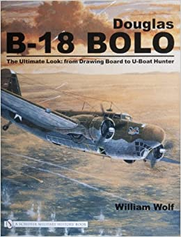 Douglas B-18 Bolo: The Ultimate Look: From Drawing Board to U-Boat