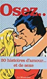 Osez 20 histoires d\'amour... Et de sexe par La Musardine