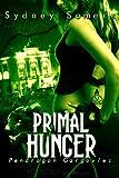 Primal Hunger: Pendragon Gargoyles, Book 1