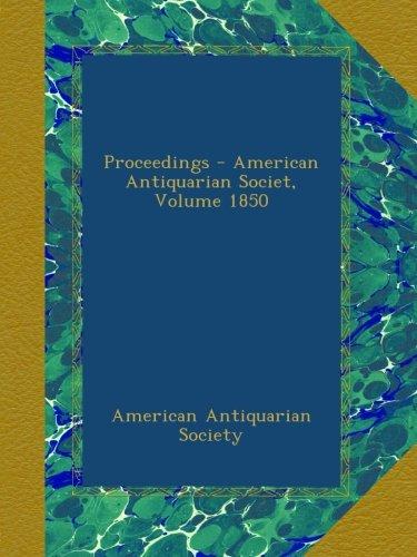 Proceedings - American Antiquarian Societ, Volume 1850