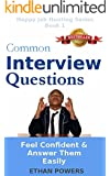 Common Interview Questions: Feel Confident And Answer Them Easily (Happy Job Hunting Series Book 1) (English Edition)
