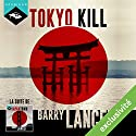 Tokyo Kill (Une enquête de Jim Brodie 2) Audiobook by Barry Lancet Narrated by Nicolas Planchais