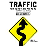 Traffic: Why We Drive the Way We Do (and What It Says About Us) | Tom Vanderbilt