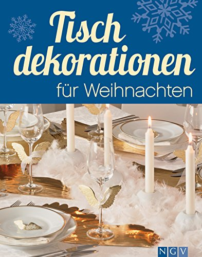 tischdekorationen f r weihnachten die sch nsten ideen f r festliche tafeln zur adventszeit und. Black Bedroom Furniture Sets. Home Design Ideas