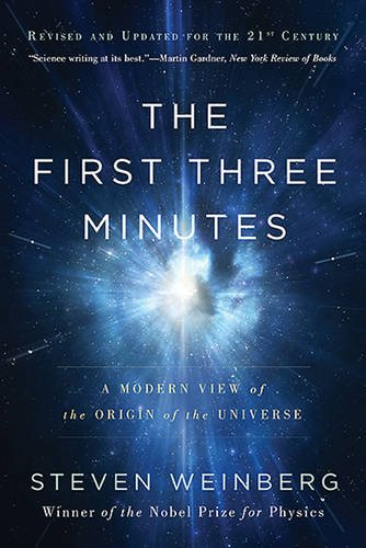 The First Three Minutes A Modern View of the Origin of the Universe [Weinberg, Steven] (Tapa Blanda)