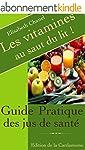 Les vitamines au saut du lit: Guide p...