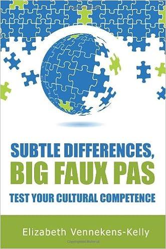 Subtle Differences, Big Faux Pas - Test Your Cultural Competence written by Elizabeth Vennekens-Kelly