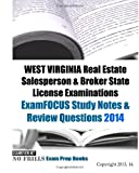 West Virginia Real Estate Salesperson & Broker State License Examinations Examfocus Study Notes & Review Questions 2014