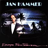 Escape from television (1987) by Jan Hammer (1991-05-28)