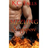 Sizzling in Singapore (A Carnal Cuisine Erotic Romance) ~ K.C. Falls