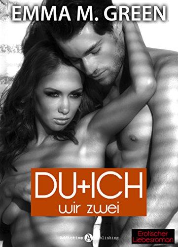 Emma M. Green - Du + Ich: Wir Zwei, 11 (German Edition)