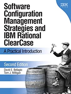 Amazon.com: Software Configuration Management Strategies and IBM Rational ClearCase: A Practical Introduction (2nd Edition) (9780321200198): David E. Bellagio, Tom J. Milligan: Books