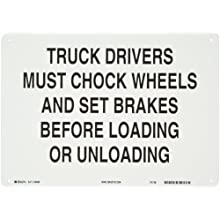 Brady Black on White Traffic Sign Industrial, Legend &#034;Truck Drivers Must Chock Wheels And Set Brakes Before Loading Or Unloading&#034;