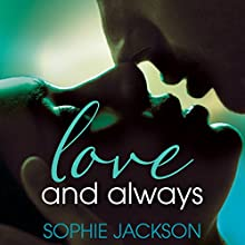 Love and Always (       UNABRIDGED) by Sophie Jackson Narrated by Siri Steinmo