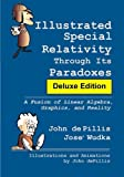 img - for Illustrated Special Relativity Through Its Paradoxes: Deluxe Edition: A Fusion of Linear Algebra, Graphics, and Reality book / textbook / text book