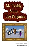 img - for Me Teddy Visits The Penguins book / textbook / text book
