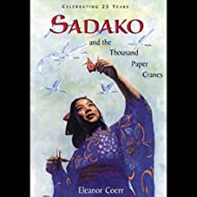 Sadako and the Thousand Paper Cranes (       UNABRIDGED) by Eleanor Coerr Narrated by Elaina Erika Davis