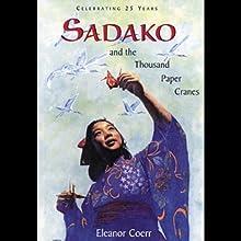 Sadako and the Thousand Paper Cranes (       UNABRIDGED) by Eleanor Coerr Narrated by Elaina Erika Davis