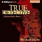 True Detective: Nathan Heller Series, Book 1 (Unabridged)