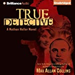 True Detective: Nathan Heller Series, Book 1 (       UNABRIDGED) by Max Allan Collins Narrated by Dan John Miller