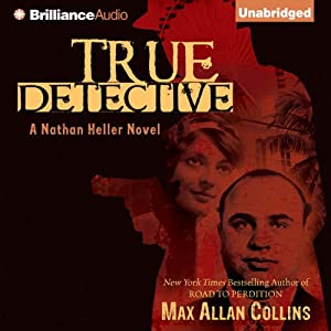 True Detective: Nathan Heller Series, Book 1 | [Max Allan Collins]