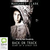 Back on Track: Diary of a Street Kid | [Margaret Clark]