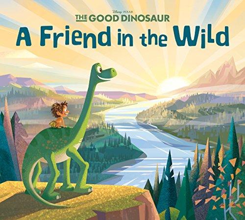 The Good Dinosaur: A Friend in the Wild (Disney Storybook (eBook))