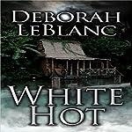 White Hot   Deborah Leblanc