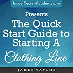 The Quick Start Guide to Starting a Clothing Line | James Taylor