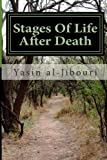 Yasin T. al-Jibouri Stages Of Life After Death: According To Islam