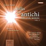 La follia degli antichi, Vol. 2 [The Madness of the Ancients, Volume 2]: Dèi, eroi, uomini [Gods, Heroes, Men] | Simone Bedetti