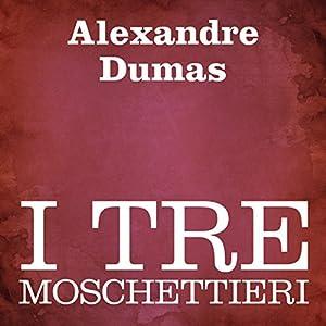 I tre Moschettieri [The Three Musketeers] Audiobook