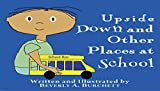 img - for Upside Down and Other Places at School book / textbook / text book