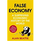 False Economy: A Surprising Economic History of the Worldby Alan Beattie