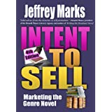 Intent to Sell: Marketing the Genre Novel ~ Jeffrey Marks