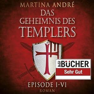Das Geheimnis des Templers Episode I-VI Hörbuch