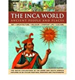 The Inca World: Ancient People & Places: Art, architecture, religion, everyday life and culture: the native civilizations of the Andes & South America ... 500 color paintings, drawings and photographs (0754817261) by Jones, David