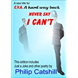 Never Say I Can'tby Philip Catshill