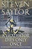 img - for A Gladiator Dies Only Once: The Further Investigations of Gordianus the Finder by Saylor, Steven Reprint Edition [Paperback(2006/5/30)] book / textbook / text book